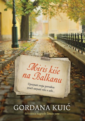 Miris kise na Balkanu 1 Miris kiše na Balkanu   Gordana Kuić