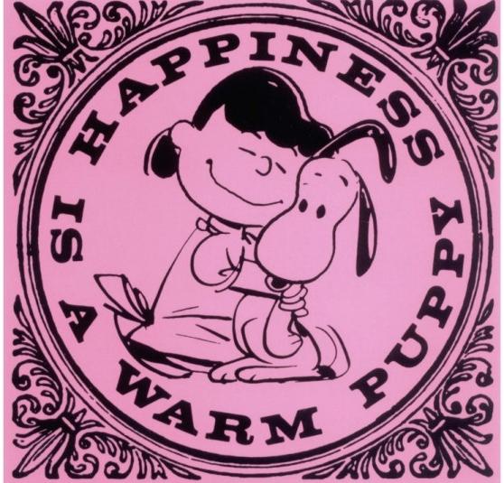 happiness is a warm puppy Šta znači biti srećan?