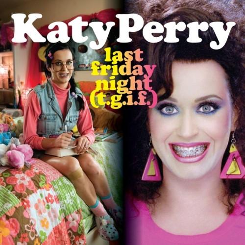 single cover  friday Premijera spota: Katy Perry Last Friday Night (T.G.I.F)