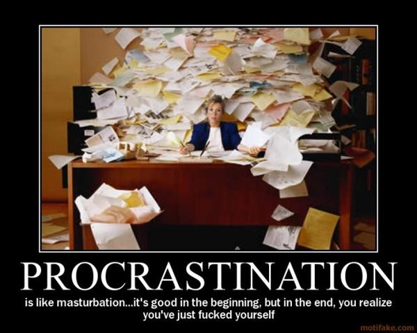 procrastination idk demotivational poster 1260666436 Kako kvalitetno izgubiti vreme?