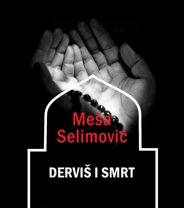 Mesa Selimovic Dervis i smrt 8 3 u 1: Istine, božanstvenost i tajna