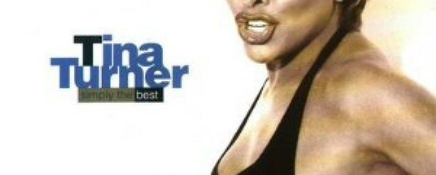 "The Best of Pop: Tina Turner ""Simply The Best"""