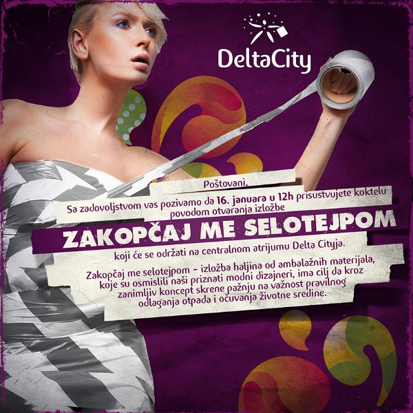 Pozivnica za koktel Zakopčaj me selotejpom   Izložba haljina od ambalažnih materijala u Delta Cityju