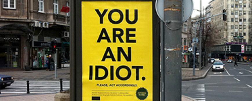"Otvaranje izložbe: ""You Are an Idiot, Please Act Accordingly"""