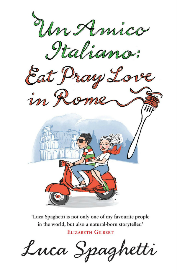 """Naslovnica na engleskom.jpg. """"Rimski prijatelj: Jedi, moli, voli u Rimu"""""""