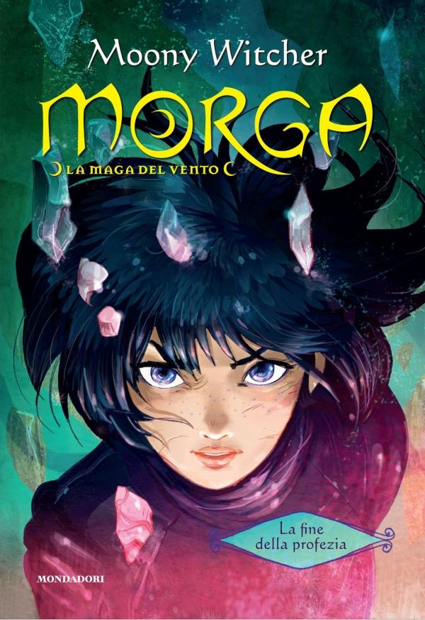 Morga – La maga del Vento La fine della profezia Moony Witcher: Najmesečastija veštica na svetu (2. deo)
