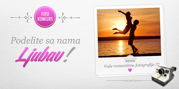 """najava nagradna igra BRIDE Wannabe Bride nagradni foto konkurs: """"Podelite sa nama ljubav"""""""