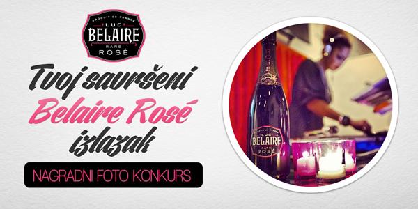 Nagradni konkurs Belaire Rose Najava Belaire Rosé i Wannabe Magazine nagrađuju: Tvoj savršeni Belaire Rosé izlazak