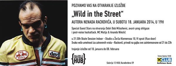 Epozivnica rackovic 72dpi Otvaranje izložbe Wild in the Street Nenada Rackovića