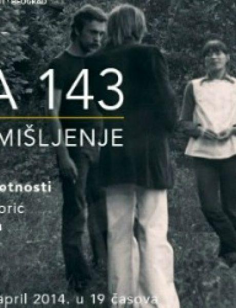 """Kultura pre svega: """"Grupa 143 – Radikalno mišljenje"""" u muzeju savremene umetnosti"""