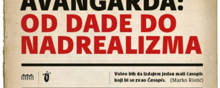 "Vreme je za umetnost: ""Avangarda: Od dade do nadrealizma"""