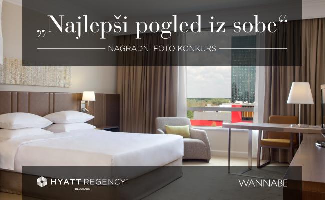 """hyatt najava 650x400 Hyatt Regency Beograd i Wannabe Magazine nagrađuju: """"Najlepši pogled iz sobe"""""""