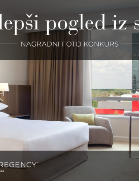 """Hyatt Regency Beograd i Wannabe Magazine nagrađuju: """"Najlepši pogled iz sobe"""""""