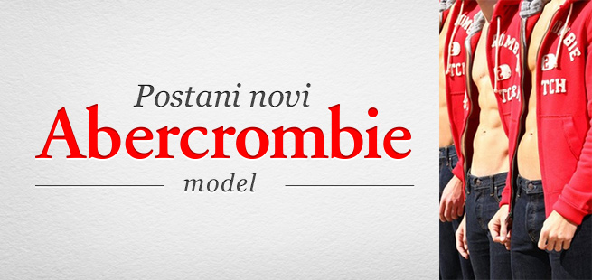 Aplikacija ABR Naslovna Postani novi Abercrombie model
