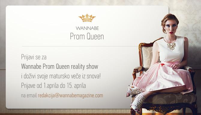 Prom Queen W670 Prijavi se za Wannabe Prom Queen show i doživi svoje matursko veče iz snova!