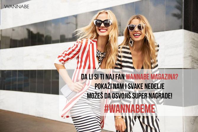 slika1 Nagradni konkurs #WannabeMe (od 11. do 17. maja): Da li si ti naj FAN Wannabe Magazine a?