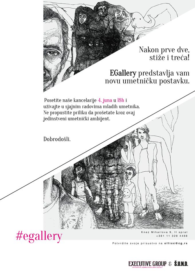 EGallery predstavlja novu umetničku postavku Poziv za medije Nakon prve dve stiže i treća: EGallery predstavlja novu umetničku postavku