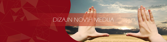dizajn novih medija Dizajn novih medija   master program koji vam daje šansu da ostvarite svoju zamisao
