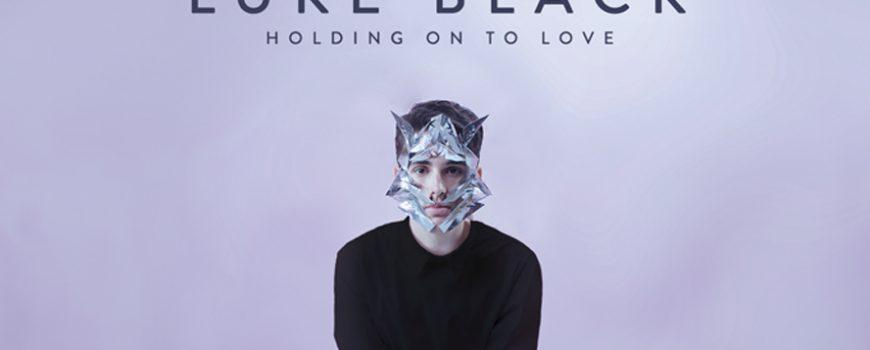 """Luke Black objavljuje remiks izdanje """"Holding On To Love"""""""