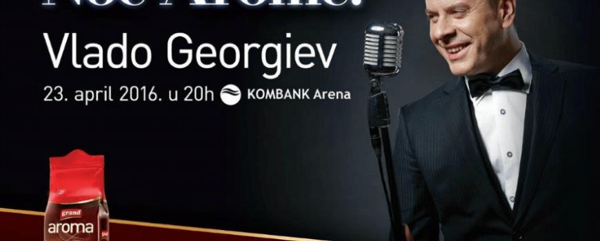 Grand Aroma kafa vas vodi na koncert Vlade Georgieva!