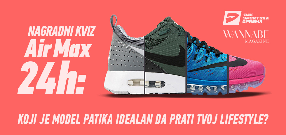 Air Max 24h: Koji je model patika idealan da prati tvoj lifestyle?
