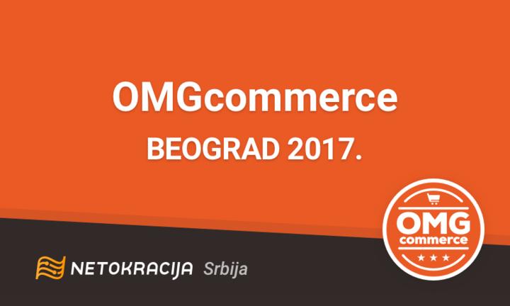 omg netokracija featured 720 OMGcommerce stiže u Beograd!