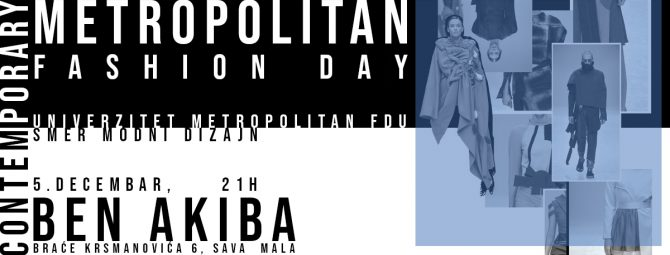 fashion day metropolitan e1543846134695 CONTEMPORARY – 3. Metropolitan Fashion Day u Ben Akibi