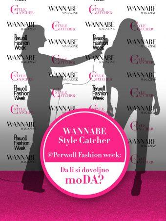 WANNABE MAGAZINE @ Perwoll Fashion Week: Da li si dovoljno moDA?