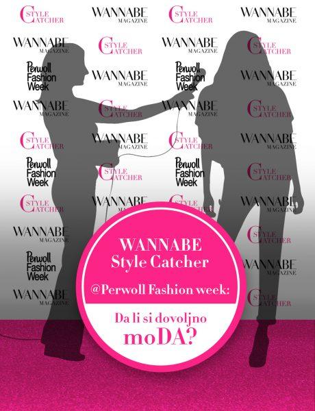 WANNABE MAGAZINE @ Perwoll Fashion Week: Da li si dovoljno moDA? (GLASANJE ZA NAJBOLJI STAJLING)