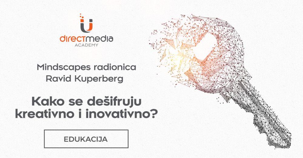 Mindscapes radionica Ravid Kuperberg e1557478367535 Deseta Direct Media Akademija najavljuje gostovanja specijalnih gostiju: MINDSCAPES U BEOGRADU!