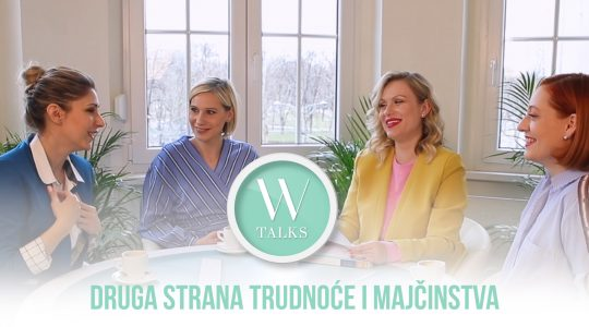 W TALKS: Majčinstvo