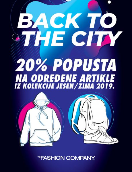 "Fashion Company ""BACK TO THE CITY"" akcija: Popust od 20% na određene artikle iz sezone jesen/zima 2019!"