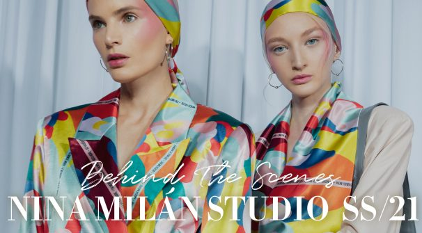 Behind the Scenes – Fashion Show NINAMILÁN studio Spring/Summer 2021