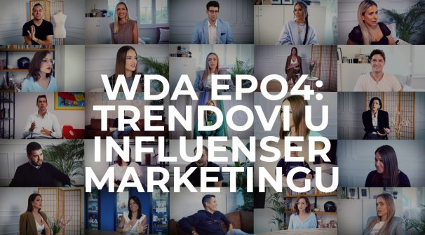 Trendovi u influenser marketingu (WDA 2020 film epizoda 04)