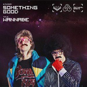 "Noviteti iz elektronske muzike: Something Good ""Wannabe"""