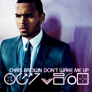 """The Best of RnB: Chris Brown """"Don't Wake Me Up"""""""