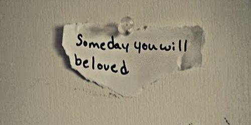 Jednoga dana, bićeš voljena