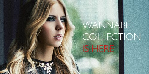 Wannabe editorijal: Wannabe Collection is Here