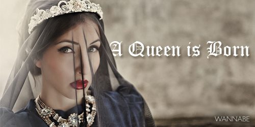 Wannabe editorijal: A Queen is Born