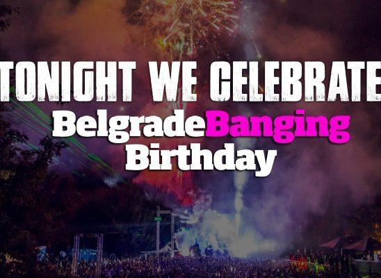 Večeras svi na Belgrade Banging Birthday!