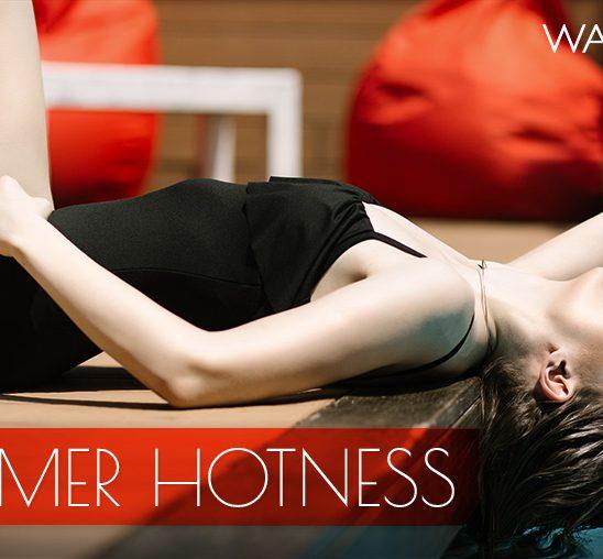 Wannabe editorijal: Summer Hotness