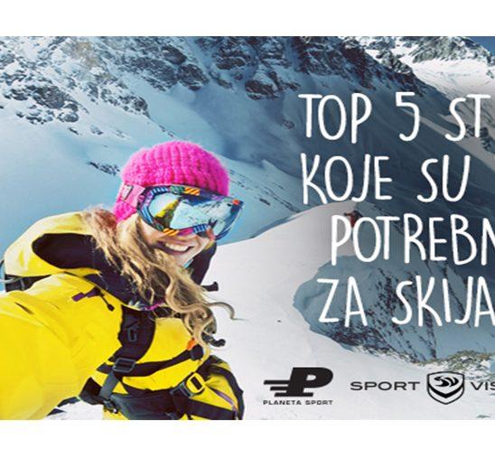 Top 5 stvari koje su vam potrebne za skijanje