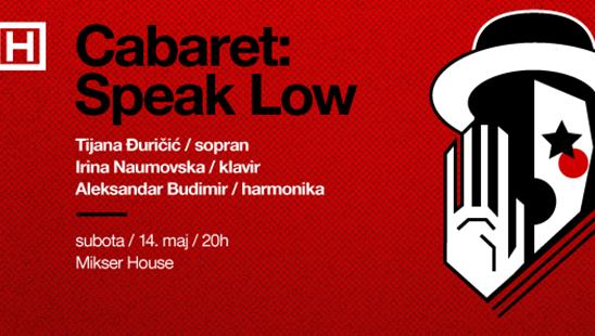 Cabaret: Speak Low – dođite u Mikser House