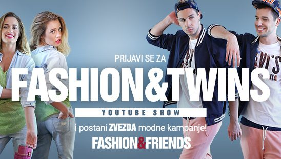 Prijavi se za FASHION&TWINS YouTube Show i postani ZVEZDA modne kampanje!
