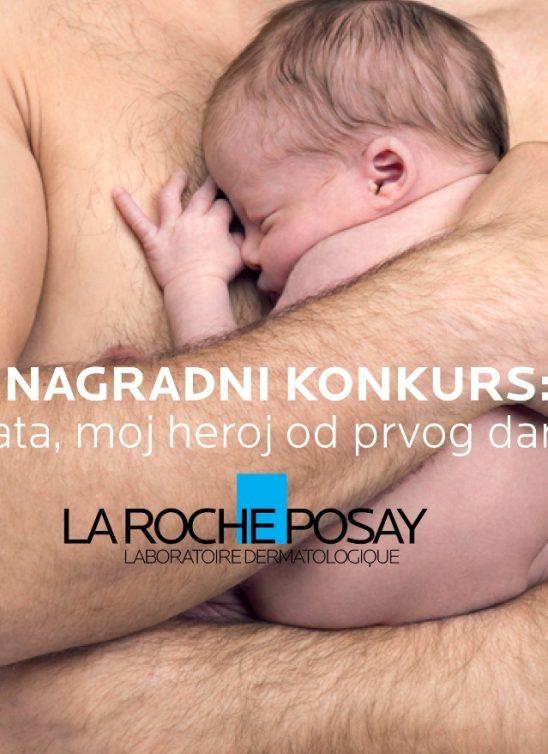 "Nagradni konkurs: ""Tata, moj heroj od prvog dana"" powered by La Roche-Posay"
