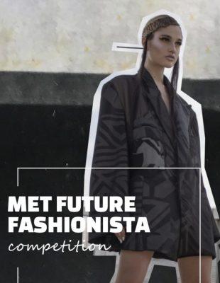 """MET Future Fashionista Competition 2021. """"Kreativni svet u savremenom odevanju"""""""